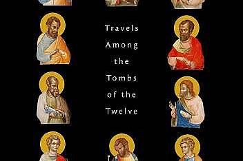 """Корицата на книгата """"Апостолите: пътешествия сред гробниците на дванайсетте"""""""